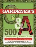 Gardener's Q&A - 500 gardening questions answered by the experts